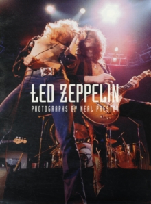 """Led Zeppelin"" : Photographs by Neal Preston, Paperback"