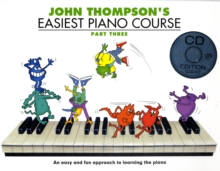 John Thompson's Easiest Piano Course : Pt. 3, Paperback