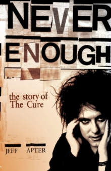 "Never Enough : The Story of The ""Cure"", Paperback Book"
