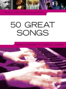 Really Easy Piano Collection : 50 Great Songs, Paperback