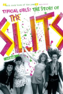 "Typical Girls : The Story of ""The Slits"", Paperback Book"