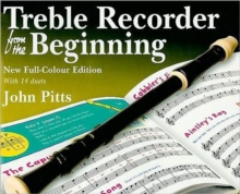 John Pitts : Treble Recorder from the Beginning - Pupil Book (Revised Full-Colour Edition), Paperback Book