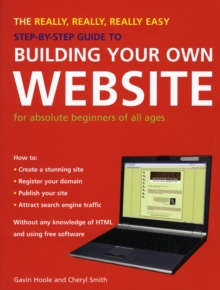 The Really, Really, Really Easy Step-by-step Guide to Building Your Own Website, Paperback