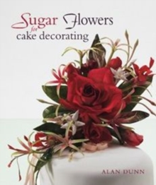Sugar Flowers for Cake Decorating, Hardback