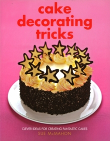 Cake Decorating Tricks, Hardback