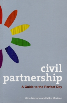 Civil Partnership : A Guide to the Perfect Day, Paperback