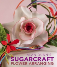 Alan Dunn's Sugarcraft Flower Arranging, Paperback
