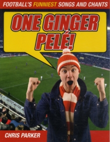 One Ginger Pele! : Football's Funniest Songs and Chants, Paperback Book