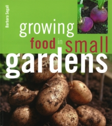 Growing Food in Small Gardens, Paperback
