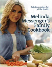 Melinda Messenger's Family Cookbook : Delicious Recipes for All the Family, Hardback Book