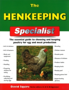 The Henkeeping Specialist : The Essential Guide to Choosing and Keeping Chickens for Egg and Meat Production, Paperback