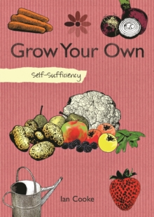 Self-sufficiency Grow Your Own, Paperback