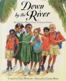 Down by the River : Afro-Caribbean Rhymes, Games and Songs for Children, Paperback