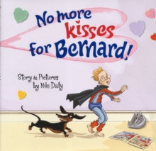 No More Kisses for Bernard, Hardback