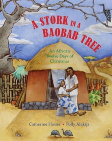 A Stork in a Baobab Tree : An African 12 Days of Christmas, Hardback Book