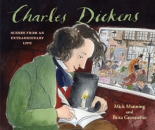 Charles Dickens : Scenes from an Extraordinary Life, Hardback