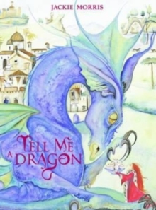 Tell Me a Dragon, Hardback