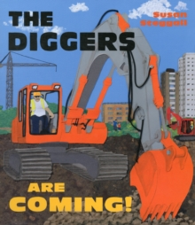 The Diggers are Coming!, Hardback