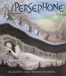 Persephone : A Journey from Winter to Spring, Paperback