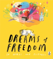 Dreams of Freedom : In Words and Pictures, Hardback Book