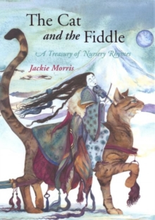 The Cat and the Fiddle : A Treasury of Nursery Rhymes, Paperback