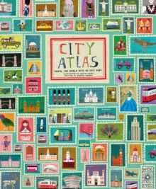 City Atlas : Discover the Personality of the World's Best-Loved Cities in This Illustrated Book of Maps, Hardback