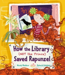 How the Library (Not the Prince) Saved Rapunzel, Paperback