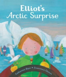 Elliot's Arctic Surprise, Paperback