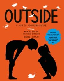 The Outside : A Guide to Discovering Nature, Hardback