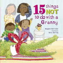 15 Things Not to Do with a Granny, Hardback Book