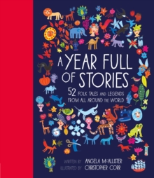 A Year Full of Stories : 52 Folk Tales and Legends from Around the World, Hardback