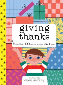 Giving Thanks : More Than 100 Ways to Say Thank You, Hardback