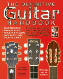 The Definitive Guitar Handbook : Comprehensive - Amateur and Pro - Acoustic and Electric - Rock, Blues, Jazz, Country, Folk, Paperback Book