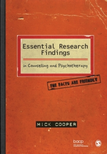 Essential Research Findings in Counselling and Psychotherapy : The Facts are Friendly, Paperback
