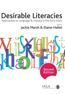 Desirable Literacies : Approaches to Language and Literacy in the Early Years, Paperback Book