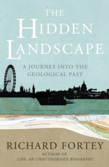 The Hidden Landscape : A Journey into the Geological Past, Paperback