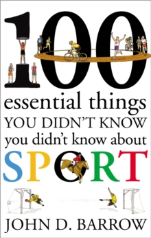 100 Essential Things You Didn't Know You Didn't Know About Sport, Hardback