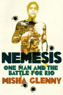 Nemesis : One Man and the Battle for Rio, Hardback
