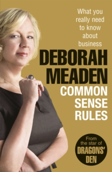 Common Sense Rules : What You Really Need to Know About Business, Paperback