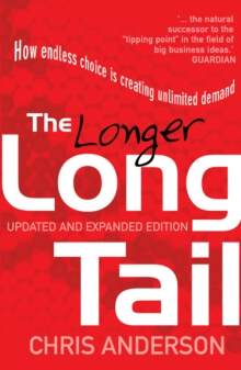 The Long Tail : How Endless Choice is Creating Unlimited Demand, Paperback