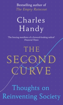 The Second Curve : Thoughts on Reinventing Society, Paperback