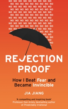 Rejection Proof : How I Beat Fear and Became Invincible, Paperback