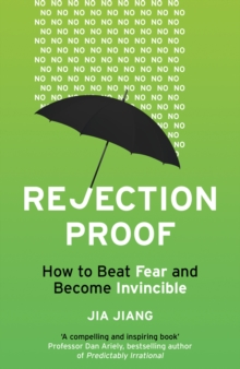 Rejection Proof : How to Beat Fear and Become Invincible, Paperback Book