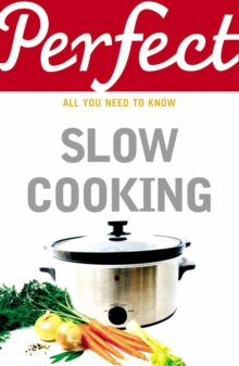 Perfect Slow Cooking, Paperback Book