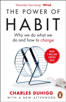 The Power of Habit : Why We Do What We Do, and How to Change, Paperback Book