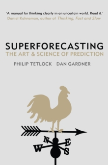 Superforecasting : The Art and Science of Prediction, Paperback