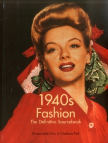 1940s Fashion : The Definitive Sourcebook, Paperback