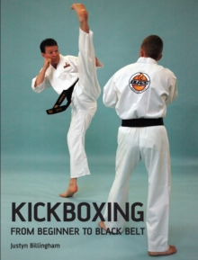 Kickboxing : From Beginner to Black Belt, Paperback
