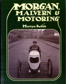 Morgan, Malvern and Motoring, Hardback