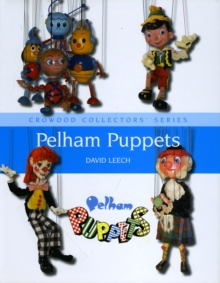 Pelham Puppets : A Collector's Guide, Hardback